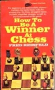 BE A WINNER AT CHESS de Fred Reinfeld