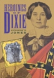 Heroines of Dixie: Confederate Women Tell…
