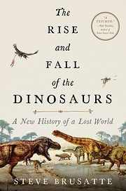 The Rise and Fall of the Dinosaurs: A New…