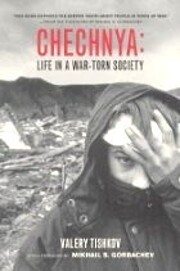 Chechnya: Life in a War-Torn Society…