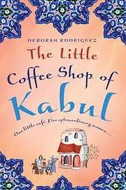 The Little Coffee Shop of Kabul (originally…
