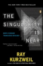 The Singularity Is Near: When Humans…