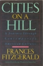 CITIES ON A HILL by Frances FitzGerald