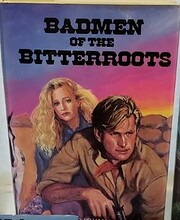 Badmen of the Bitterroots de Howard Pelham