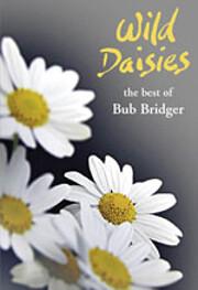 Wild Daisies - The Best of Bub Bridger