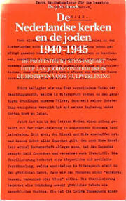 De Nederlandse kerken en de joden, 1940-1945…