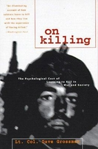 On Killing: The Psychological Cost of…