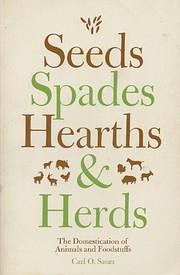 Seeds, Spades, Hearths, and Herds av Carl O.…