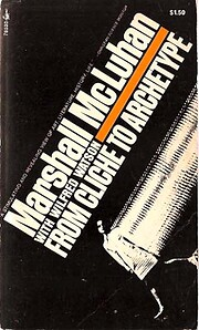 From Cliche to Archetype by Marshall McLuhan