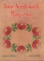 Home Needlework Magazine, July 1915 by Home…