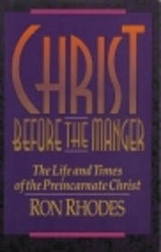 Christ Before the Manger: The Life and Times…