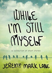 While I'm Still Myself – tekijä: Jeremy…