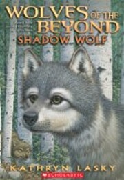 Shadow Wolf (Wolves of the Beyond, Book 2)…