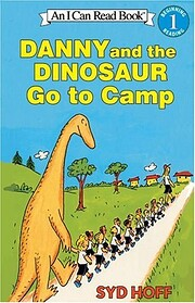 Danny and the Dinosaur go to Camp by Syd…
