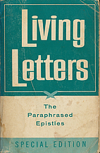 Living Letters: The Paraphrased Epistles by…