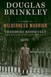 The Wilderness Warrior: Theodore Roosevelt…