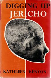 Digging Up Jericho by Kathleen M. Kenyon