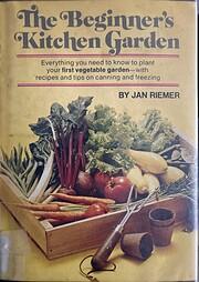 The beginner's kitchen garden by Jan Riemer