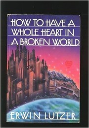 How to Have a Whole Heart in a Broken World…