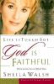 Life Is Tough, But God Is Faithful: How to…