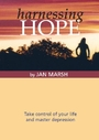 Harnessing Hope: Take control of your life and master depression - Jan Marsh