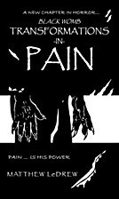 Transformations in Pain by Matthew LeDrew