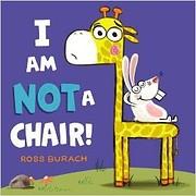 I Am Not A Chair! por Ross Burach