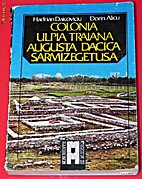 Ulpia Traiana Sarmizegetusa by Dorin Alicu