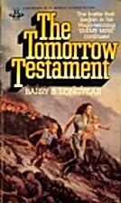 The Tomorrow Testament by Barry B. Longyear
