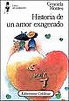 Historia de Un Amor Exagerado (Libros del…