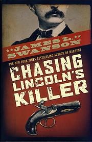 Chasing Lincoln's Killer por James L.…