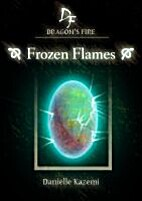 Frozen Flames (Dragon's Fire) by Danielle…