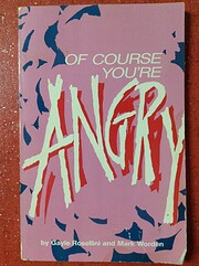 OF COURSE YOU'RE ANGRY:A GUIDE TO DEALING…