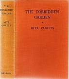 The Forbidden Garden by Rita Coatts