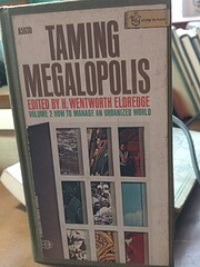 Taming megalopolis by Hanford Wentworth…