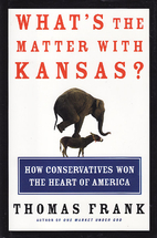 What's the Matter with Kansas?: How…