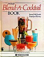 Bols Blend-A-Cocktail Book by James McQuade…
