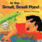 In the Small, Small Pond by Denise Fleming