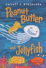 Peanut Butter and Jellyfish av Jarrett J.…