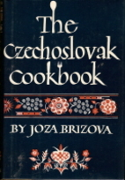 The Czechoslovak cookbook by Joza Brizova
