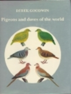 Pigeons and Doves of the World by Derek…