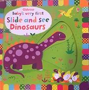 Baby's Very First Slide-and-See Dinosaurs av…