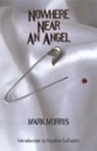 Nowhere Near an Angel by Mark Morris