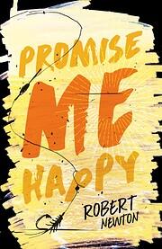 Promise me happy – tekijä: Robert Newton