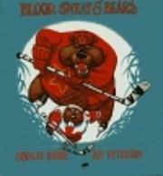 Blood, sweat & bears de Stanley Burke
