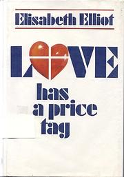 Love has a price tag por Elisabeth Elliot