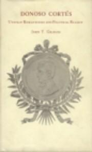 Donoso Cortes; utopian romanticist and…
