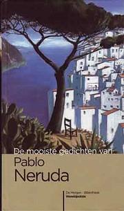 De mooiste gedichten van Pablo Neruda de…