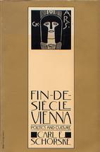 Fin-de-Siècle Vienna: Politics and Culture…