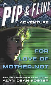 For Love of Mother-Not par Alan Dean Foster